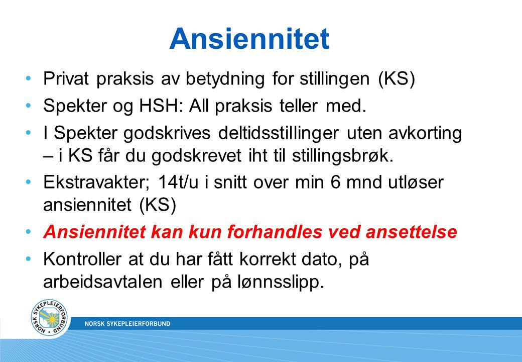Ansiennitet Privat praksis av betydning for stillingen (KS) Spekter og HSH: All praksis teller med. I Spekter godskrives deltidsstillinger uten avkort
