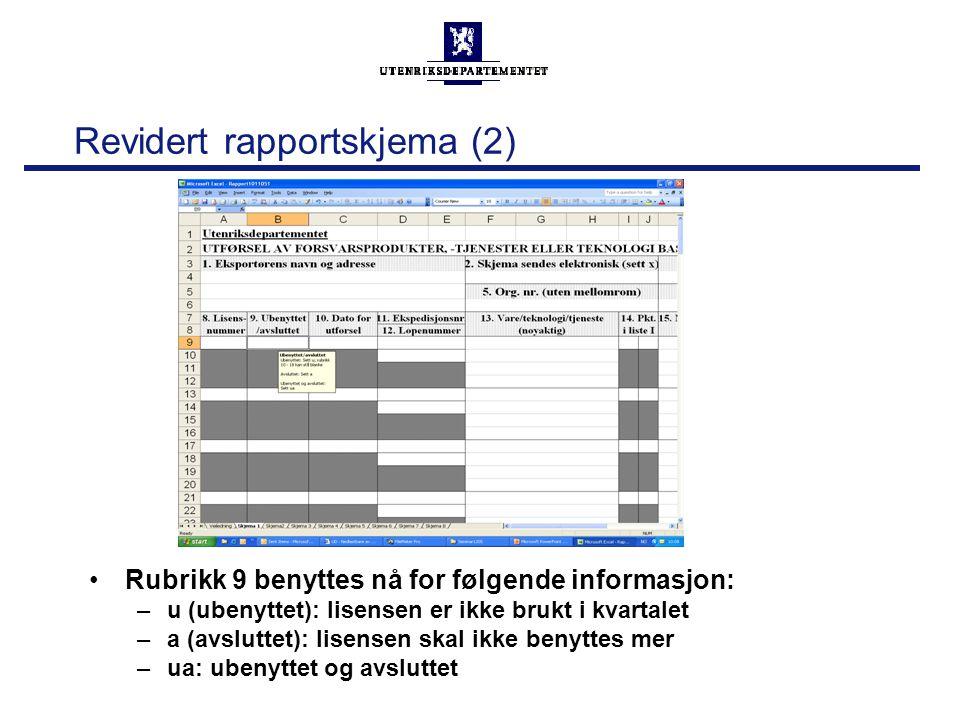 Revidert rapportskjema (2) Rubrikk 9 benyttes nå for følgende informasjon: –u (ubenyttet): lisensen er ikke brukt i kvartalet –a (avsluttet): lisensen