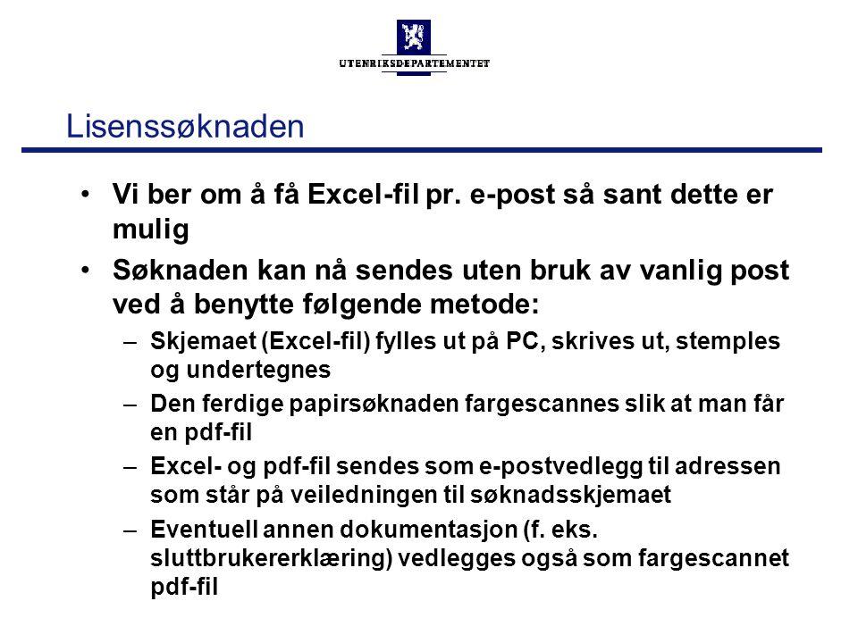 Lisenssøknaden Vi ber om å få Excel-fil pr. e-post så sant dette er mulig Søknaden kan nå sendes uten bruk av vanlig post ved å benytte følgende metod