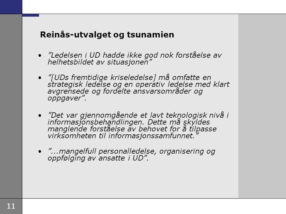 """11 Reinås-utvalget og tsunamien """"Ledelsen i UD hadde ikke god nok forståelse av helhetsbildet av situasjonen"""" """"[UDs fremtidige kriseledelse] må omfatt"""