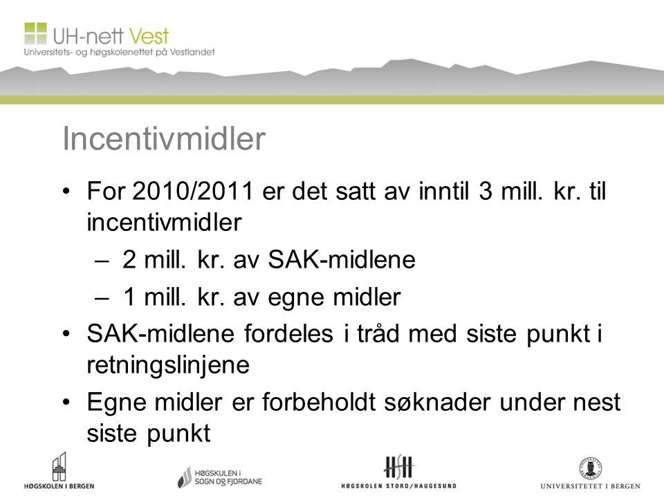 Incentivmidler For 2010/2011 er det satt av inntil 3 mill.