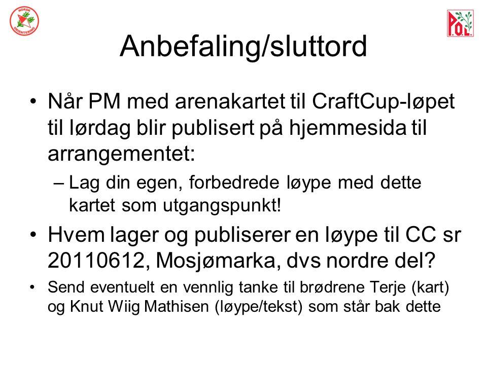 Anbefaling/sluttord Når PM med arenakartet til CraftCup-løpet til lørdag blir publisert på hjemmesida til arrangementet: –Lag din egen, forbedrede løy