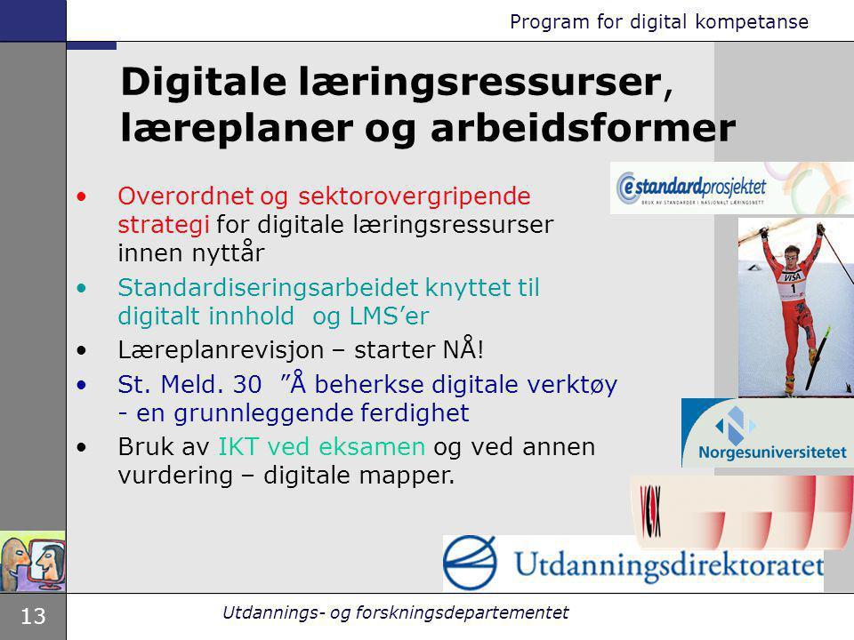 13 Utdannings- og forskningsdepartementet Overordnet og sektorovergripende strategi for digitale læringsressurser innen nyttår Standardiseringsarbeide