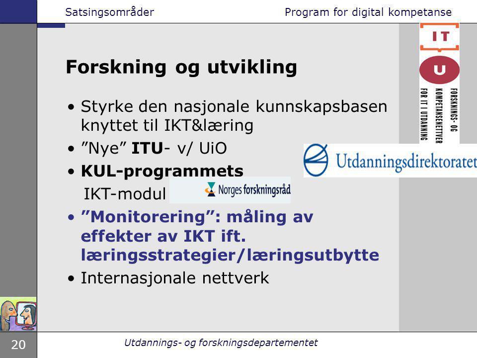 """20 Utdannings- og forskningsdepartementet Styrke den nasjonale kunnskapsbasen knyttet til IKT&læring """"Nye"""" ITU- v/ UiO KUL-programmets IKT-modul """"Moni"""