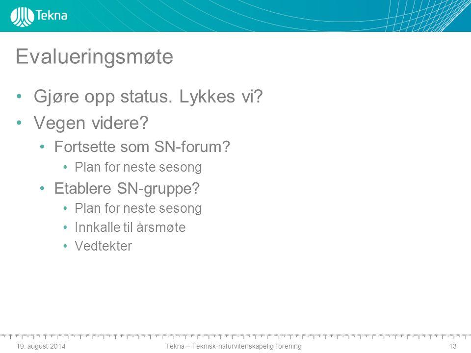 Tekna – Teknisk-naturvitenskapelig forening Evalueringsmøte Gjøre opp status.
