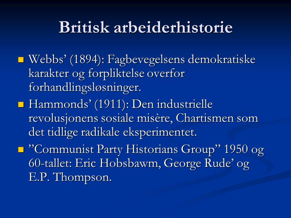 Britisk arbeiderhistorie Webbs' (1894): Fagbevegelsens demokratiske karakter og forpliktelse overfor forhandlingsløsninger.