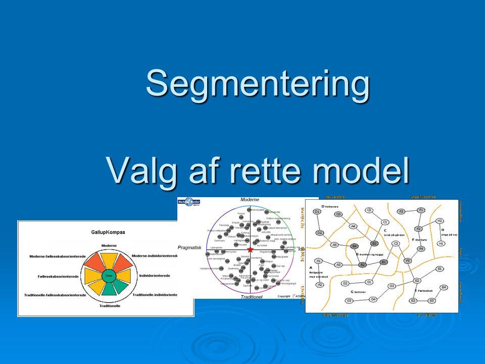 Segmentering Valg af rette model