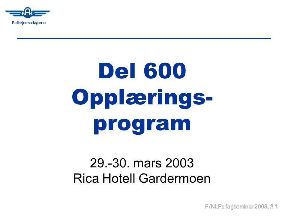 Fallskjermseksjonen F/NLFs fagseminar 2003, # 1 Del 600 Opplærings- program 29.-30.