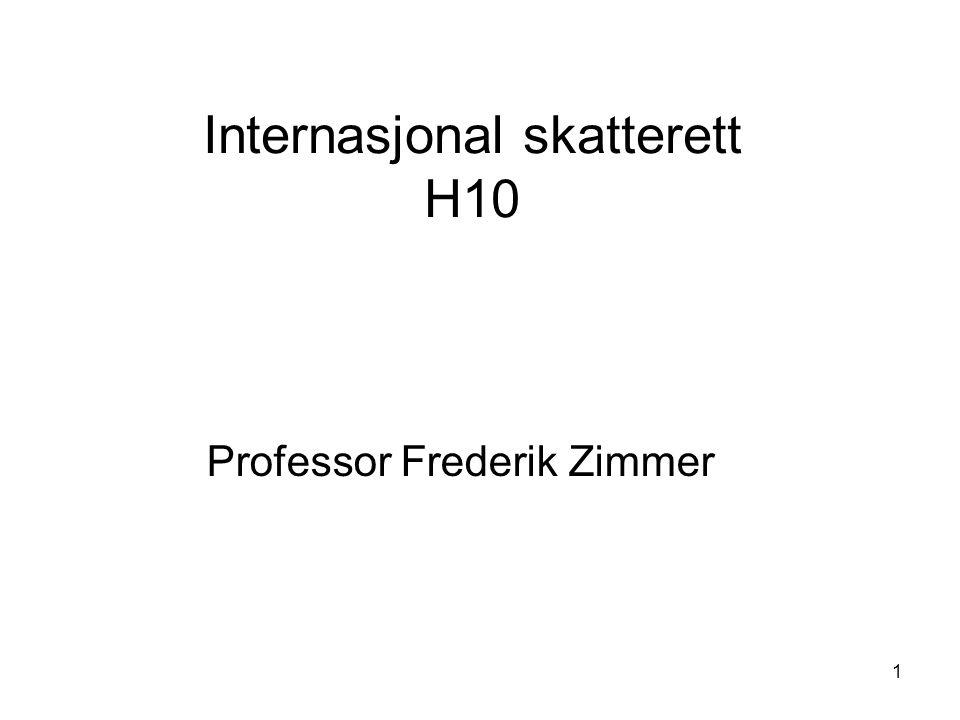 1 Internasjonal skatterett H10 Professor Frederik Zimmer
