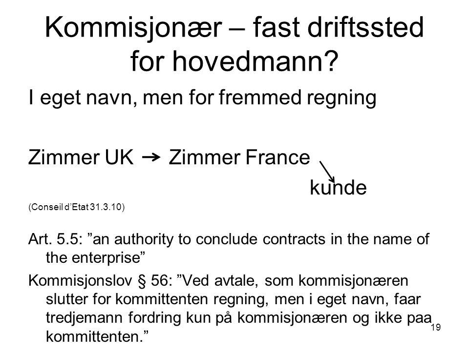 19 Kommisjonær – fast driftssted for hovedmann.