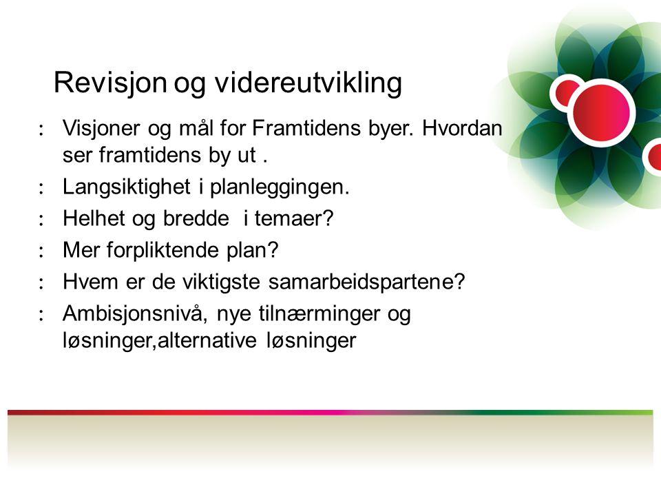 Revisjon og videreutvikling : Visjoner og mål for Framtidens byer.