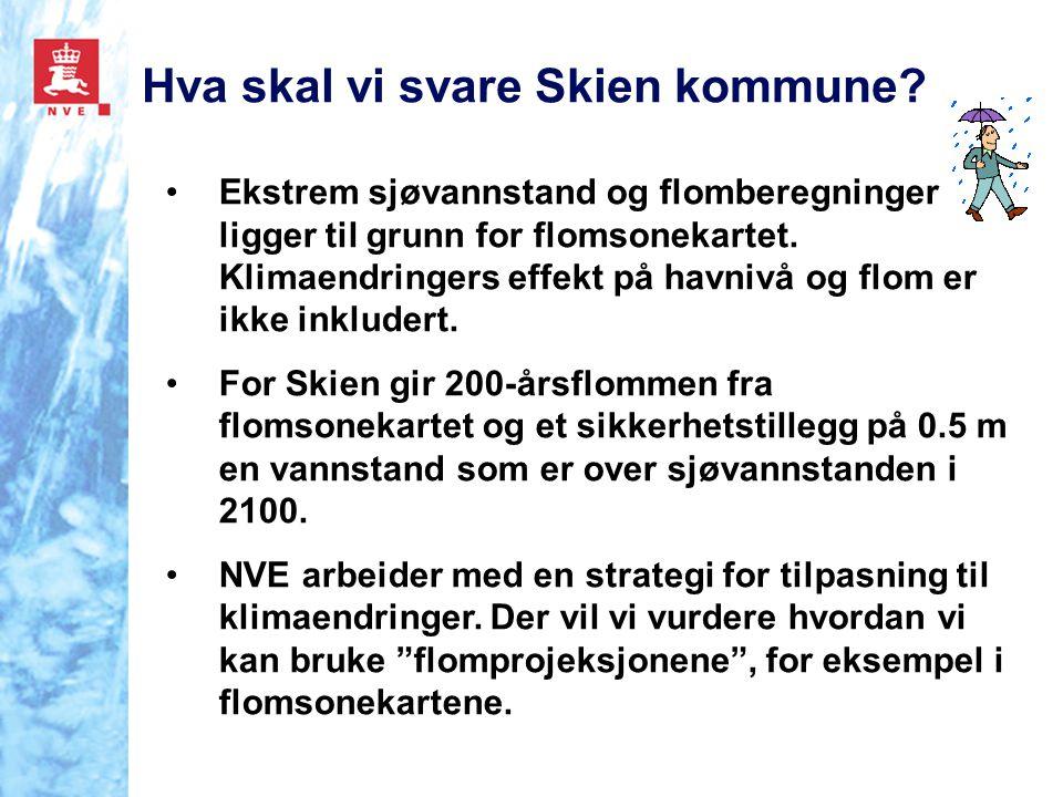 Hva skal vi svare Skien kommune? Ekstrem sjøvannstand og flomberegninger ligger til grunn for flomsonekartet. Klimaendringers effekt på havnivå og flo