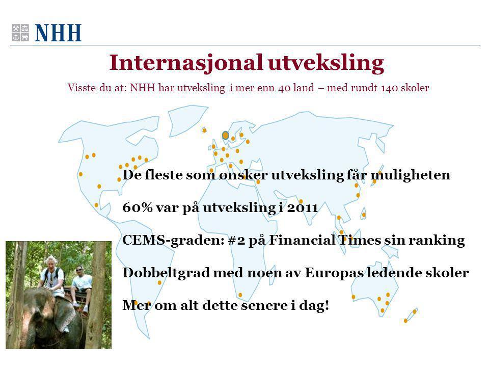 De fleste som ønsker utveksling får muligheten 60% var på utveksling i 2011 CEMS-graden: #2 på Financial Times sin ranking Dobbeltgrad med noen av Europas ledende skoler Mer om alt dette senere i dag.
