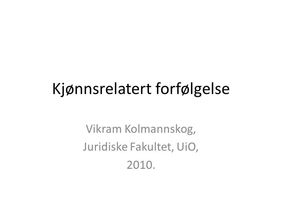 Kjønnsrelatert forfølgelse Vikram Kolmannskog, Juridiske Fakultet, UiO, 2010.