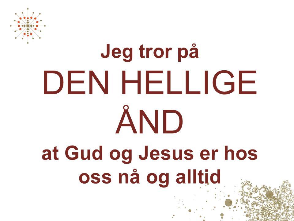 Jeg tror på JESUS KRISTUS, Guds sønn, vår frelser