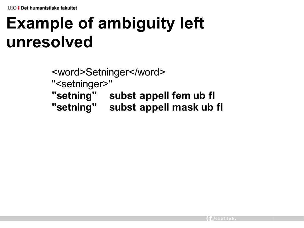 Example of ambiguity left unresolved Setninger