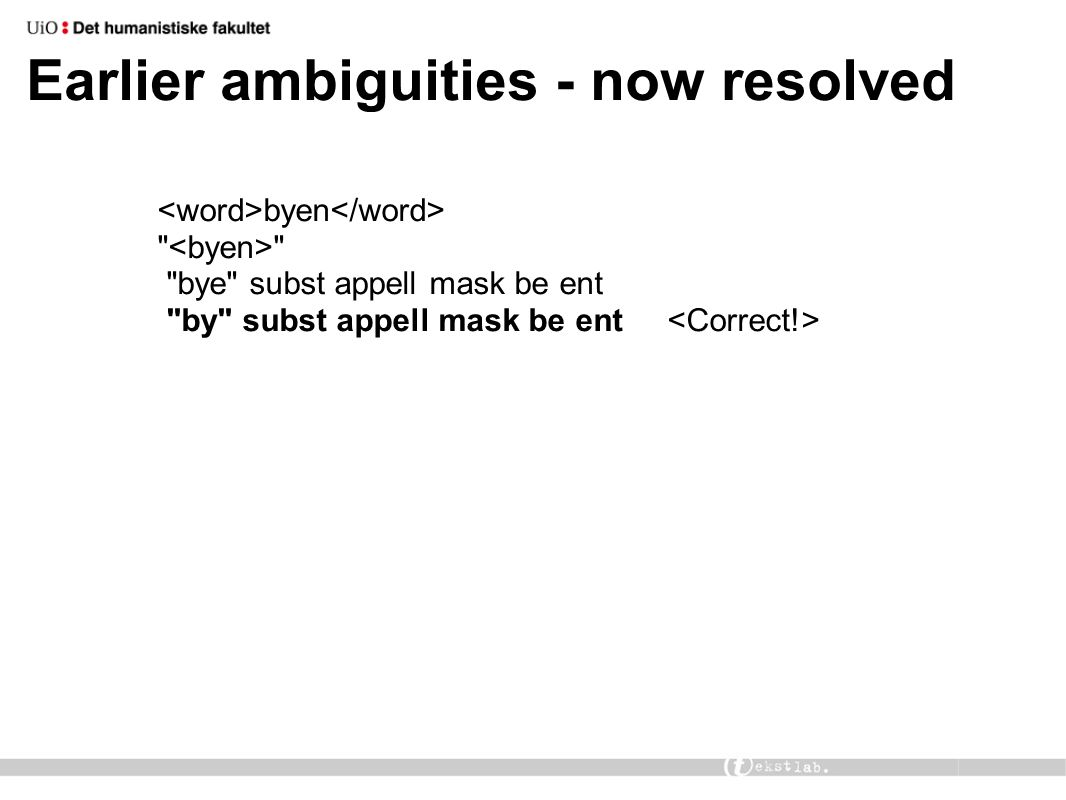 Earlier ambiguities - now resolved byen