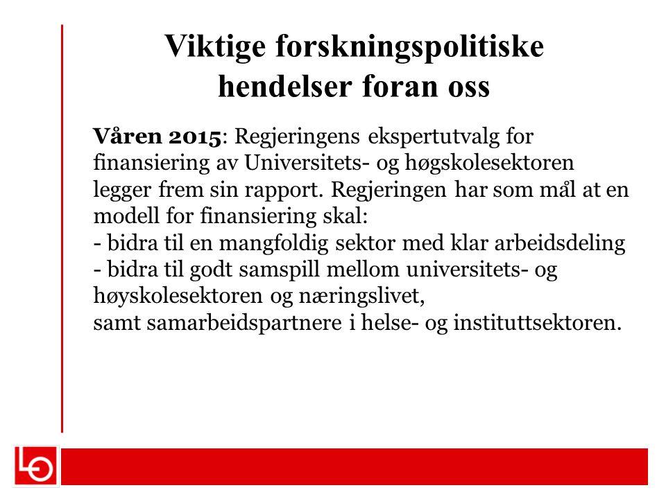 Våren 2015: Regjeringens ekspertutvalg for finansiering av Universitets- og høgskolesektoren legger frem sin rapport. Regjeringen har som ma ̊ l at en