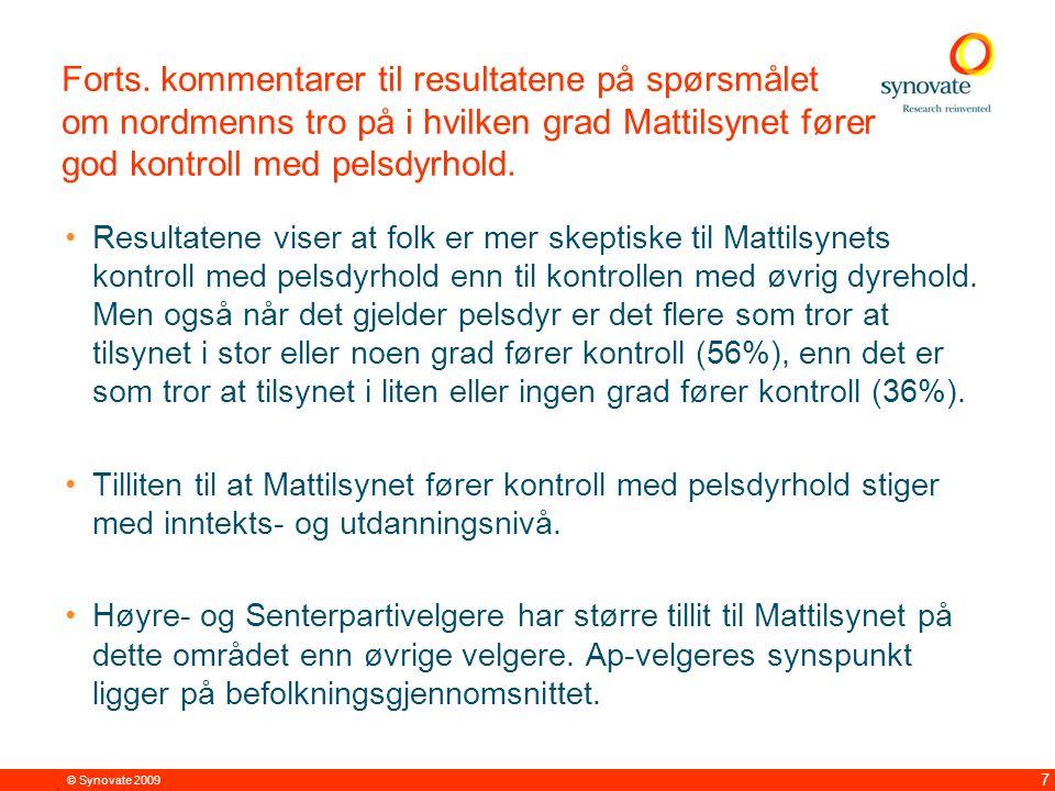 © Synovate 2009 8 54 prosent har meget eller ganske stor tillit til at pelsoppdrettsnæringen i Norge drives i tråd med myndighetenes krav.
