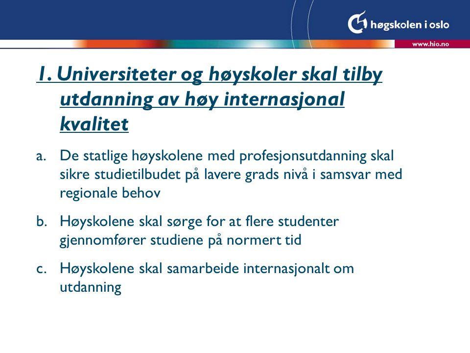 1. Universiteter og høyskoler skal tilby utdanning av høy internasjonal kvalitet a.