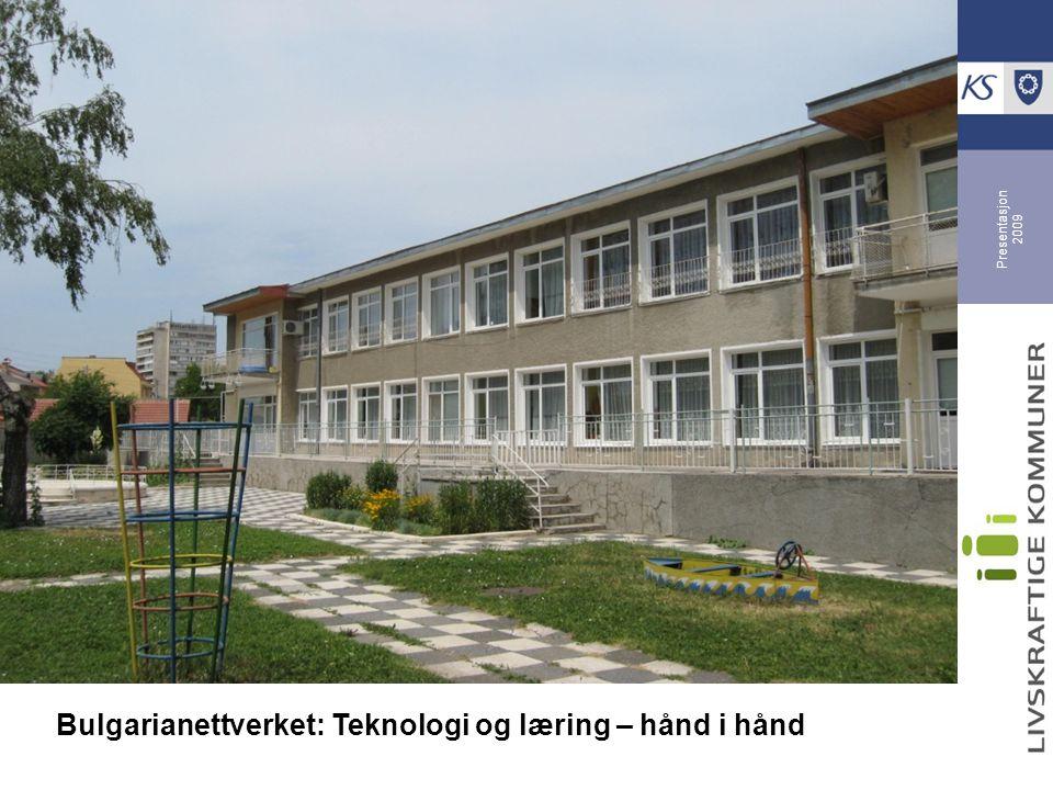Presentasjon 2009 Bulgarianettverket: Teknologi og læring – hånd i hånd