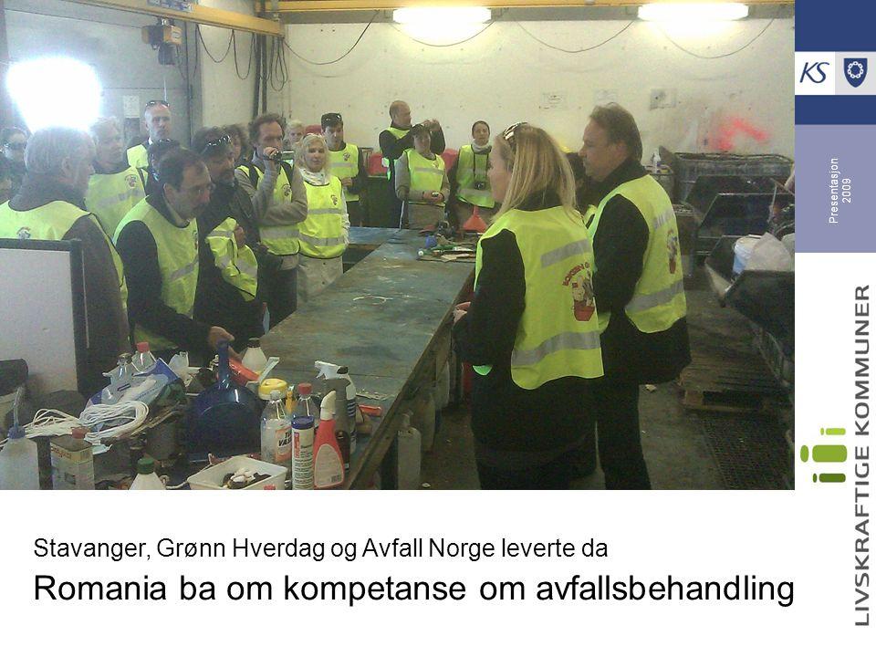 Presentasjon 2009 Stavanger, Grønn Hverdag og Avfall Norge leverte da Romania ba om kompetanse om avfallsbehandling