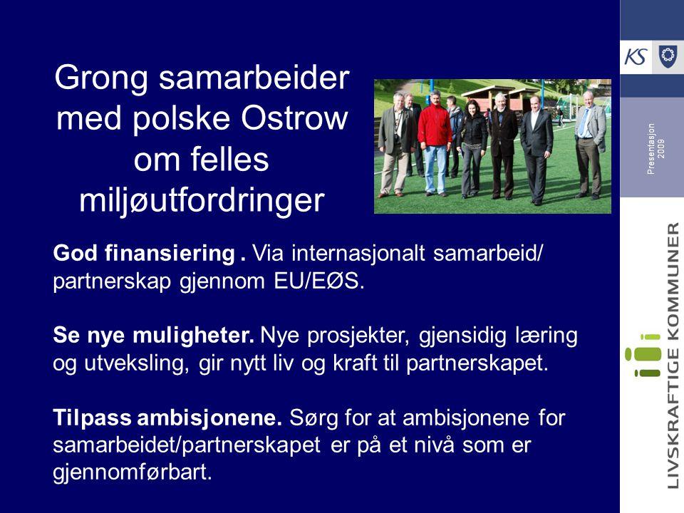 Presentasjon 2009 God finansiering. Via internasjonalt samarbeid/ partnerskap gjennom EU/EØS.