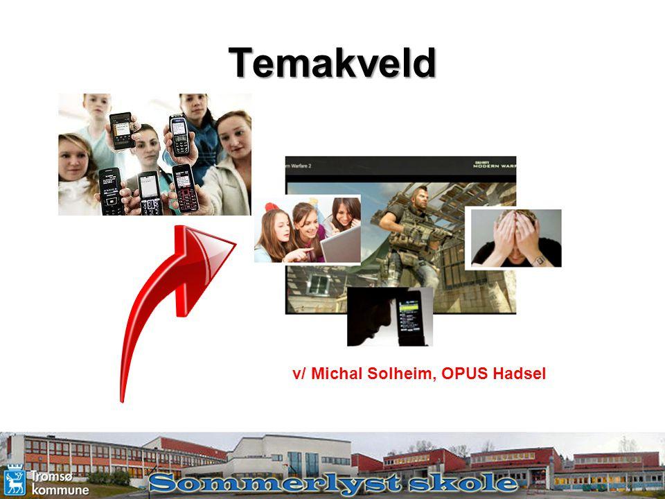 v/ Michal Solheim, OPUS Hadsel Temakveld