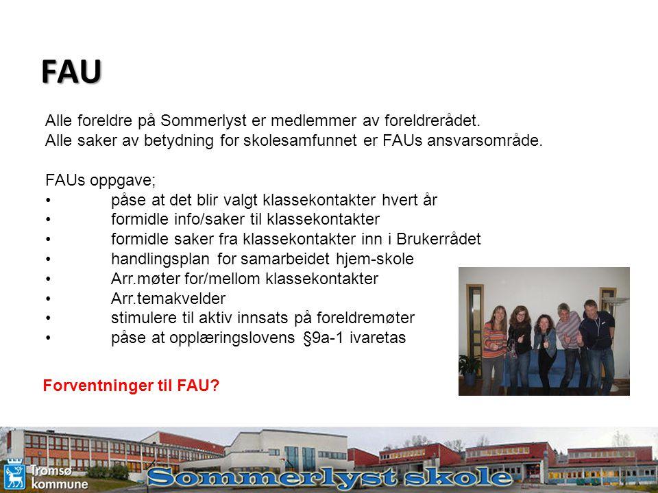 FAU Alle foreldre på Sommerlyst er medlemmer av foreldrerådet. Alle saker av betydning for skolesamfunnet er FAUs ansvarsområde. FAUs oppgave; påse at