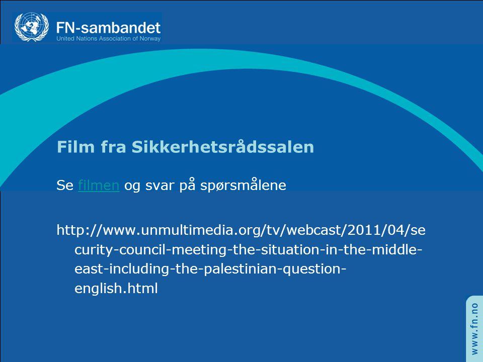 Film fra Sikkerhetsrådssalen Se filmen og svar på spørsmålenefilmen http://www.unmultimedia.org/tv/webcast/2011/04/se curity-council-meeting-the-situa