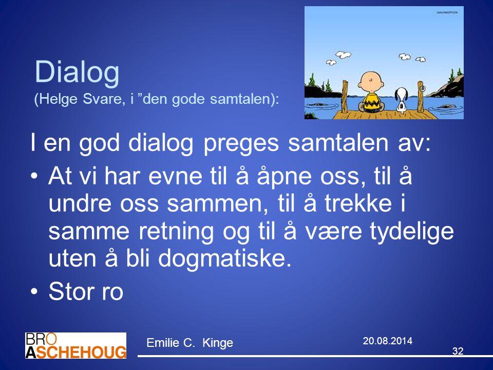 """Dialog (Helge Svare, i """"den gode samtalen): I en god dialog preges samtalen av: At vi har evne til å åpne oss, til å undre oss sammen, til å trekke i"""