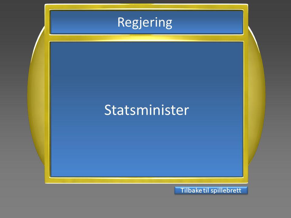Tilbake til spillebrett Statsminister Regjering