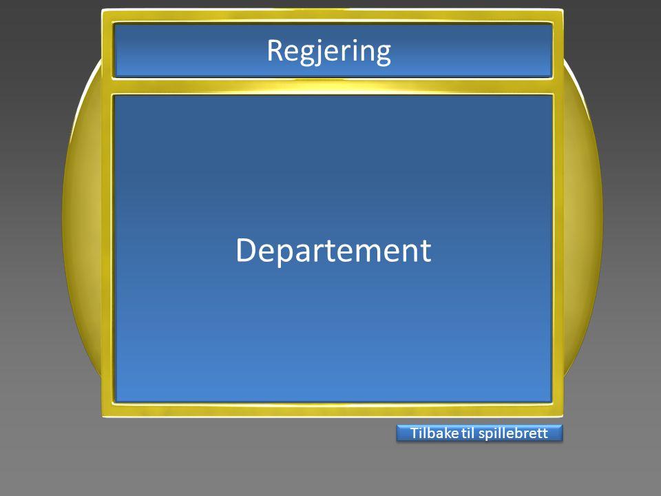 Tilbake til spillebrett Departement Regjering