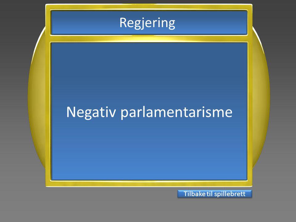 Tilbake til spillebrett Negativ parlamentarisme Regjering