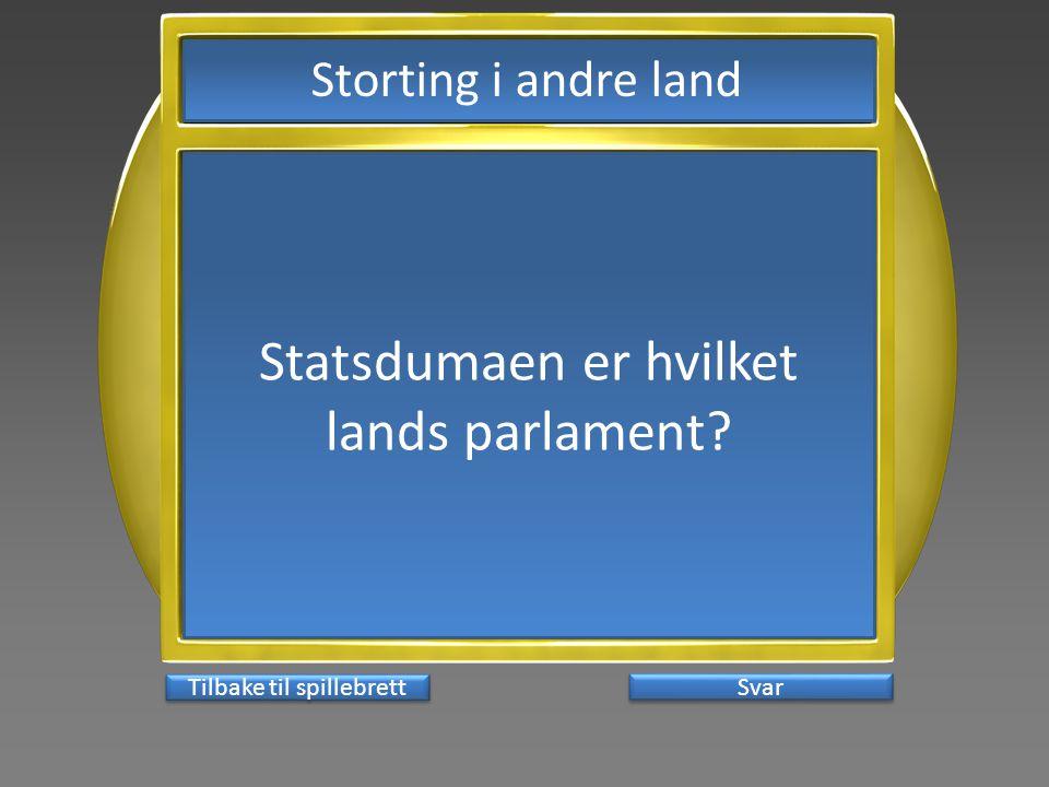 Svar Statsdumaen er hvilket lands parlament? Tilbake til spillebrett Storting i andre land
