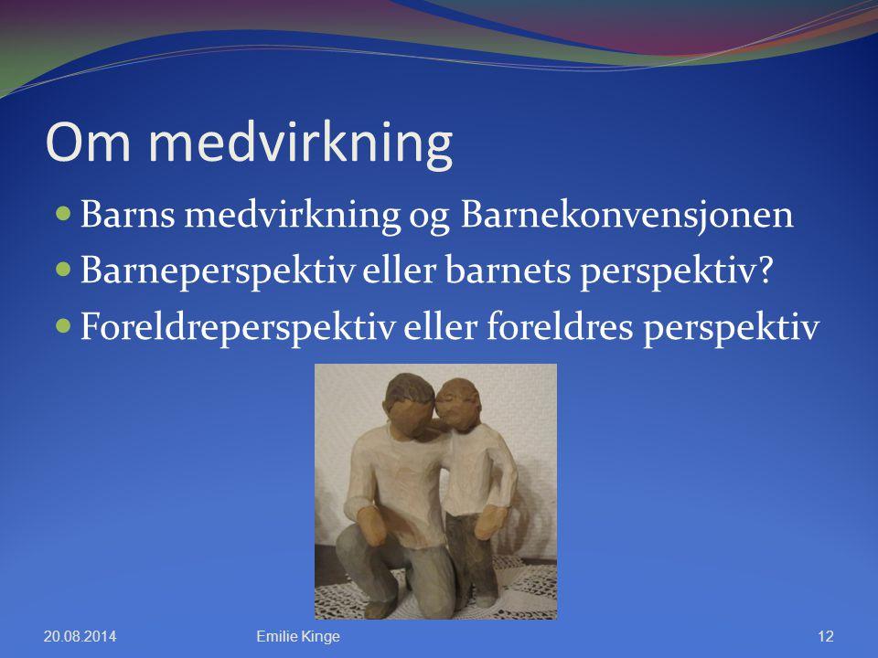 Om medvirkning Barns medvirkning og Barnekonvensjonen Barneperspektiv eller barnets perspektiv? Foreldreperspektiv eller foreldres perspektiv 20.08.20