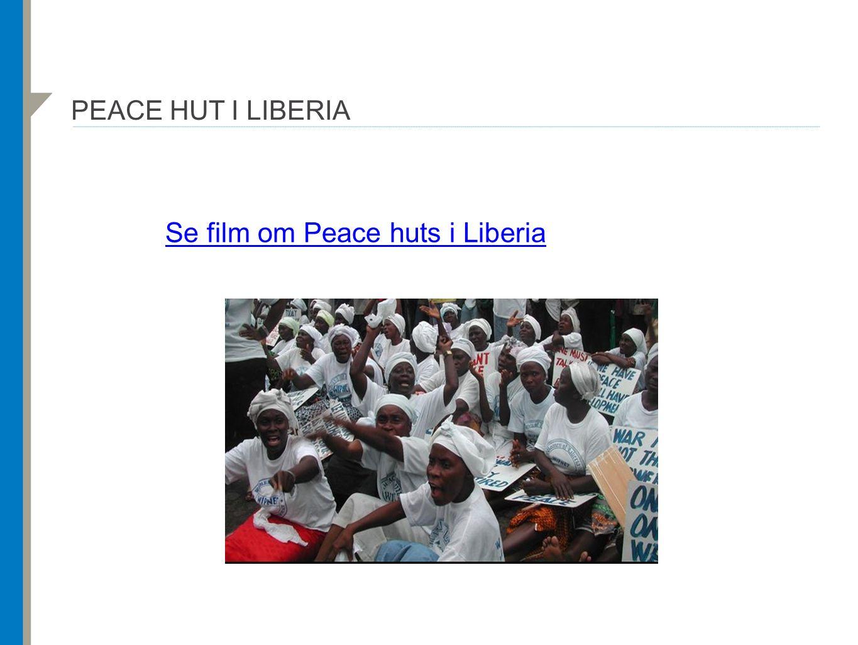 PEACE HUT I LIBERIA Se film om Peace huts i Liberia