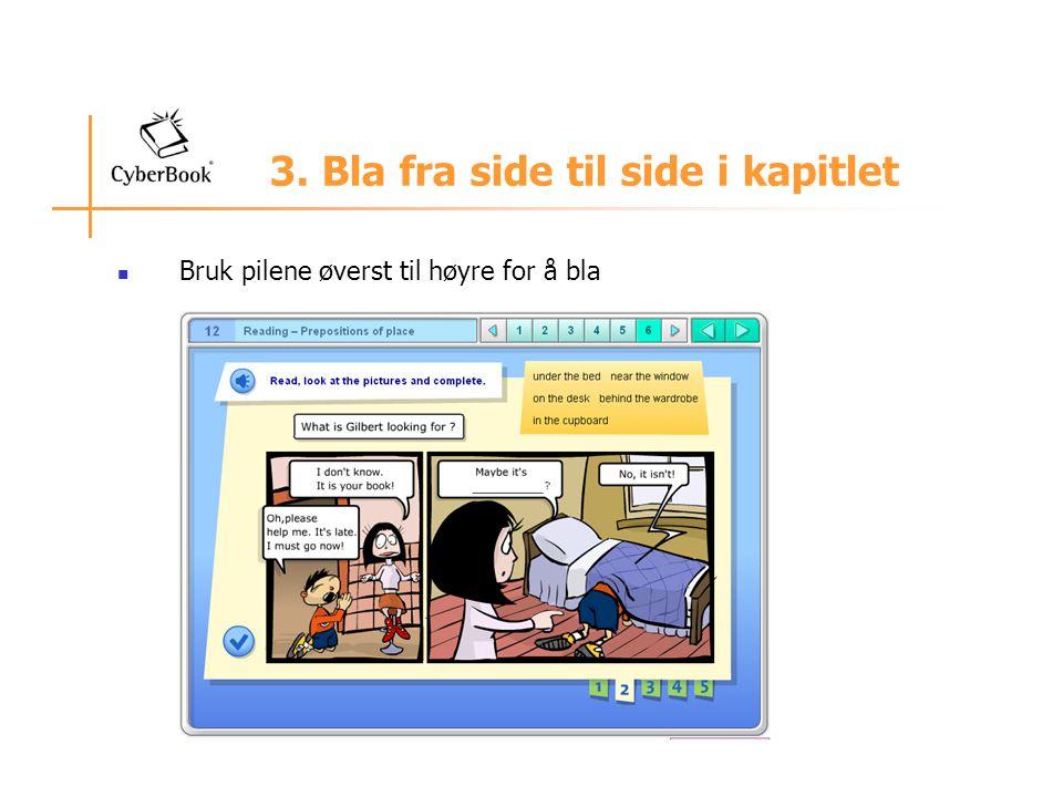 3. Bla fra side til side i kapitlet Bruk pilene øverst til høyre for å bla