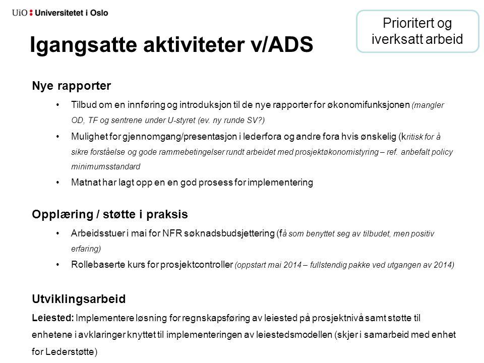 Igangsatte aktiviteter v/ADS Nye rapporter Tilbud om en innføring og introduksjon til de nye rapporter for økonomifunksjonen (mangler OD, TF og sentre