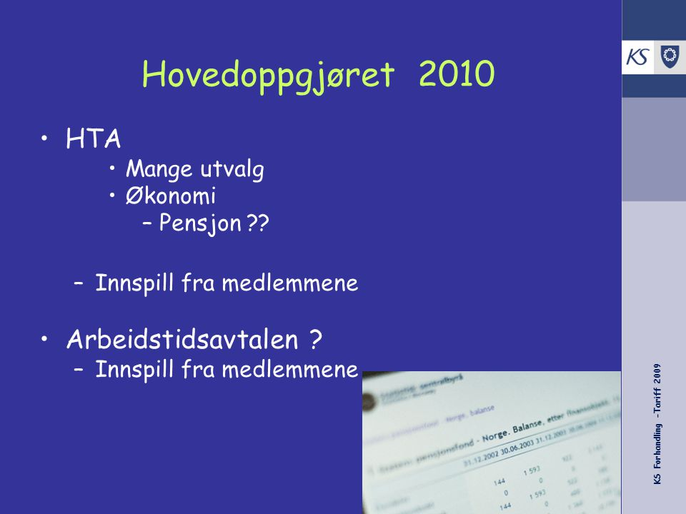 KS Forhandling -Tariff 2009 Hovedoppgjøret 2010 HTA Mange utvalg Økonomi –Pensjon .