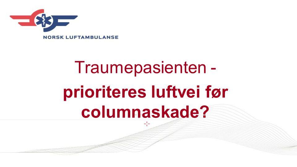 Traumepasienten – prioriteres luftvei før columnaskade.