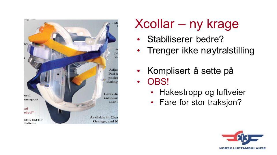 Xcollar – ny krage Stabiliserer bedre.Trenger ikke nøytralstilling Komplisert å sette på OBS.