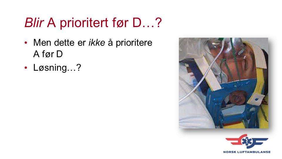 Blir A prioritert før D…? Men dette er ikke å prioritere A før D Løsning…?
