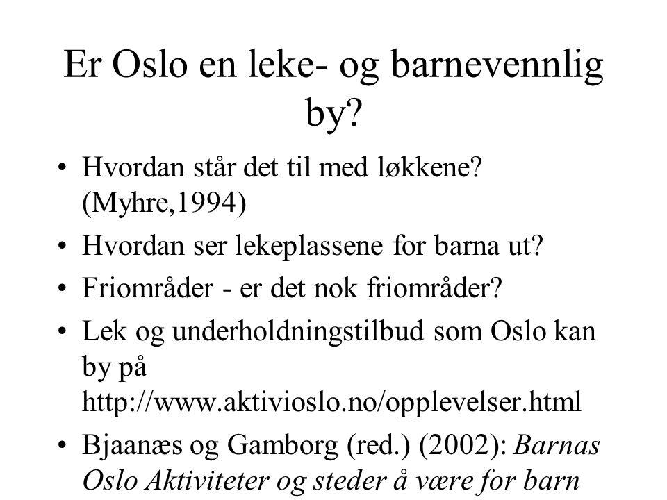 Er Oslo en leke- og barnevennlig by.Hvordan står det til med løkkene.