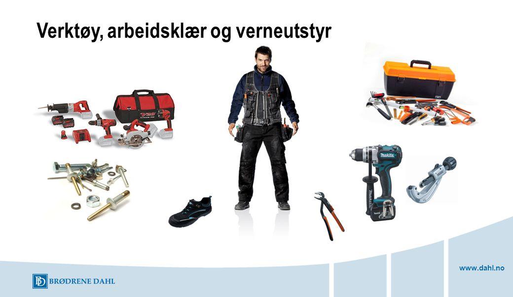 www.dahl.no Verktøy, arbeidsklær og verneutstyr