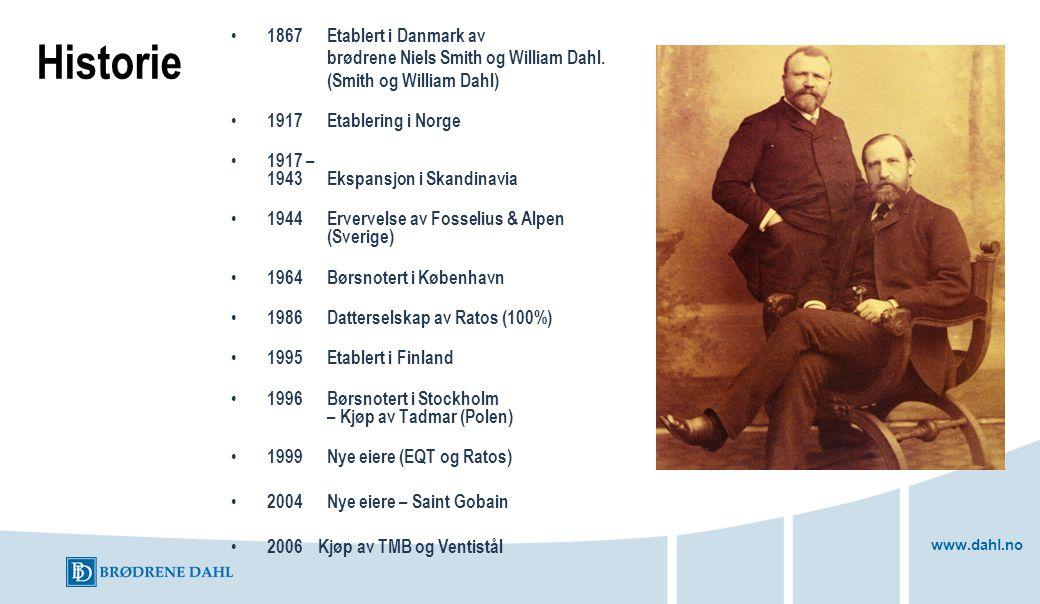 www.dahl.no Historie 1867Etablert i Danmark av brødrene Niels Smith og William Dahl. (Smith og William Dahl) 1917 Etablering i Norge 1917 – 1943 Ekspa
