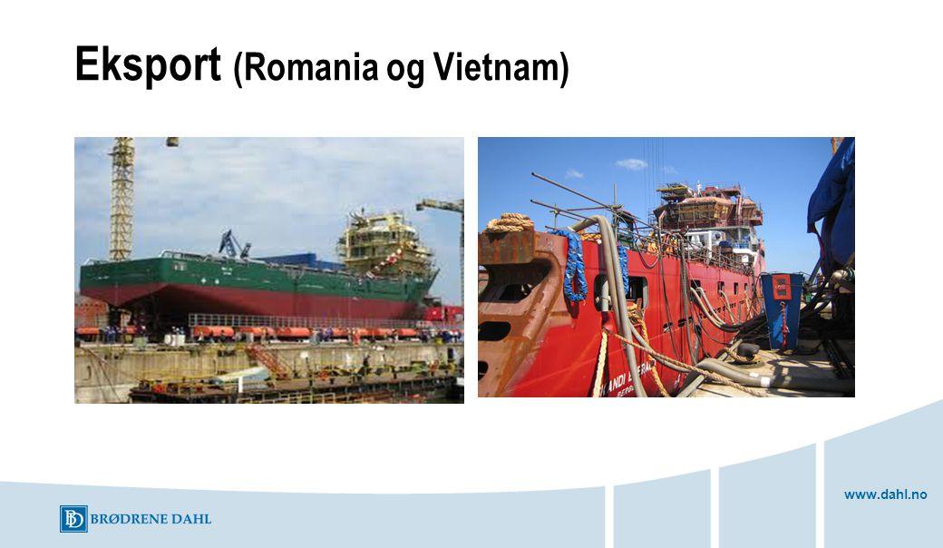 www.dahl.no Eksport (Romania og Vietnam)