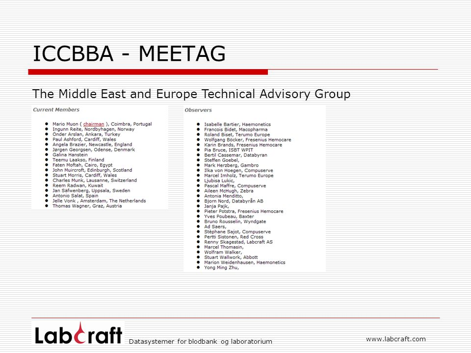 www.labcraft.com Datasystemer for blodbank og laboratorium ICCBBA - MEETAG The Middle East and Europe Technical Advisory Group