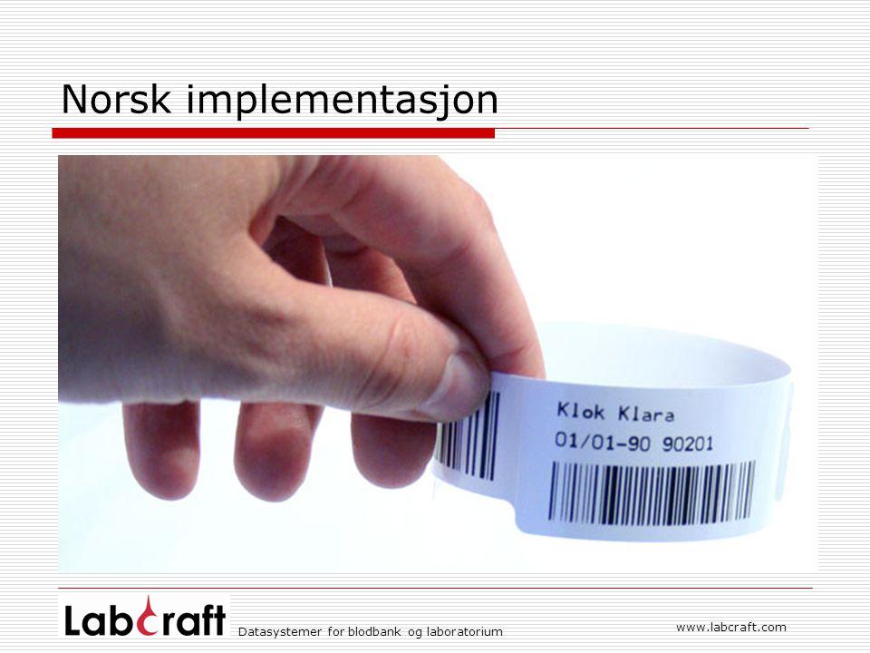 www.labcraft.com Datasystemer for blodbank og laboratorium Norsk implementasjon