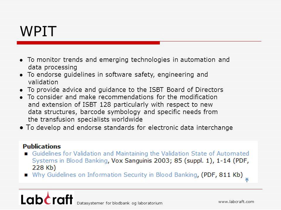 www.labcraft.com Datasystemer for blodbank og laboratorium WPIT – Task Forces ● Traceability ● Validation ● Data Interchange ● RF-ID